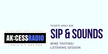 Sip & Sounds Presented by AK:CESS Media Group tickets