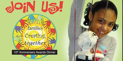 Families Creating Together 10th Anniversary Awards Dinner