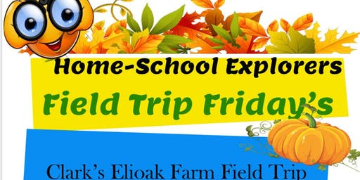 Field Trip Friday's to CLARK'S ELIOAK FARM