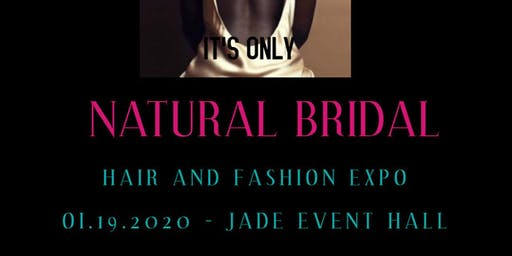 IT'S ONLY NATURAL!  Hair - Bridal & Fashion Show Expo