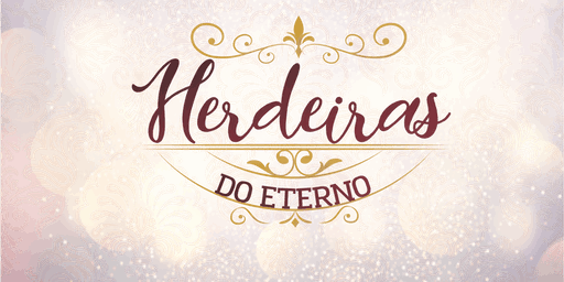 Herdeiras do Eterno