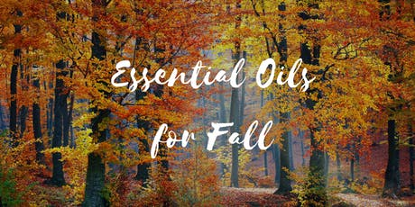 Get Ready for Fall - Health & Wellness with CPTG Essential Oils tickets