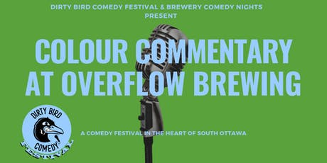 Dirty Bird Comedy Festival Presents: Colour Commentary @ Overflow Brewing tickets
