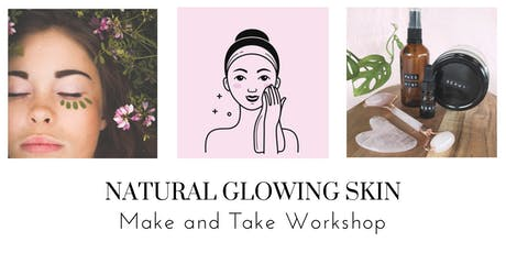 Natural Glowing Skin - Make and Take Workshop tickets