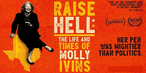 Raise Hell:  The Life & Times of Molly Ivins - a new documentary!