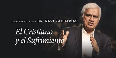 El Cristiano y el Sufrimiento | Conferencia con Ravi Zacharias