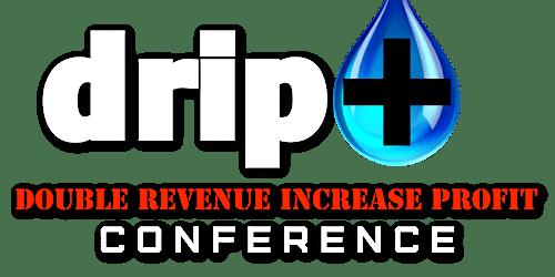 DRIP CONFERENCE  (DOUBLE REVENUE INCREASE PROFITS)