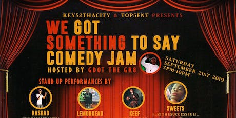 """""""We Got Something To Say"""" Comedy Jam tickets"""