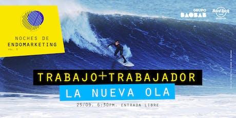 """Noche de Endomarketing Vol. 9: """"Trabajo+Trabajador. La nueva ola"""" tickets"""