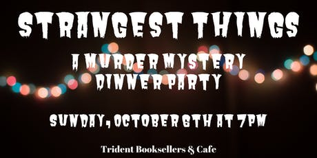 Strangest Things: A Murder Mystery Dinner Party tickets