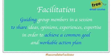 Agile Team Facilitation - FREE email course #becomeBetterFacilitator 2019Oct tickets