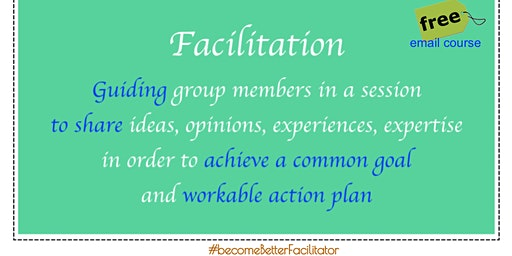 Agile Team Facilitation - FREE email course #becomeBetterFacilitator - 2020 Jan