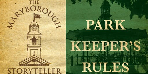 Park Keeper's Rules with The Maryborough Storyteller