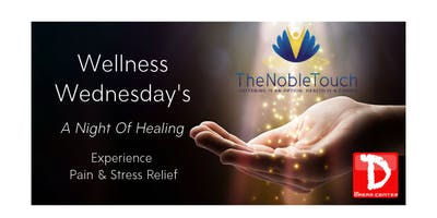 Wellness Wednesday: A night of healing. Experience pain & stress relief!