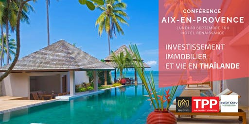 AIX EN PROVENCE  - Conférence: Vivre et Investir en Thaïlande