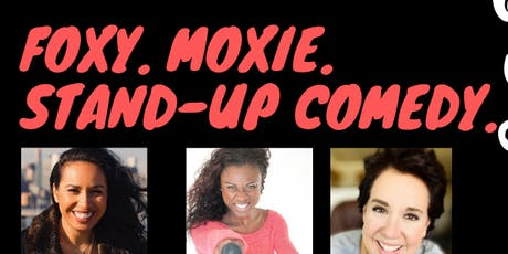 FOXY. MOXIE. STAND-UP COMEDY. tickets