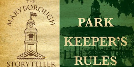Park Keeper's Rules with The Maryborough Storyteller tickets