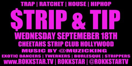 Strip & Tip [ MUZIC KING + LIVE EXOTIC DANCERS]  TRAP | RATCHET | HOUSE tickets