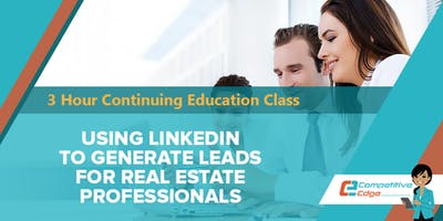 Using LinkedIn to Generate Leads for Real Estate Professionals (3 HOUR CE)
