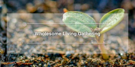 Wholesome Living Gathering tickets