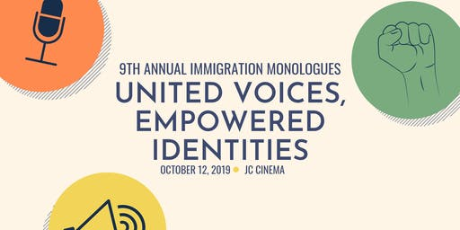 9th Annual Immigration Monologues: United Voices, Empowered Identities