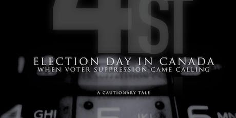 ELECTION DAY IN CANADA: When Voter Suppression Came Calling tickets