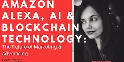 The Future of Marketing & Advertising: Amazon Alexa, AI and Blockchain Technology