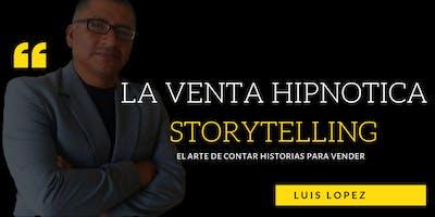 La Venta Hipnotica,  Storytelling el  Arte de Persuadir