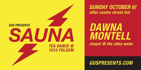 SAUNA | 1015 FOLSOM TEA DANCE! tickets