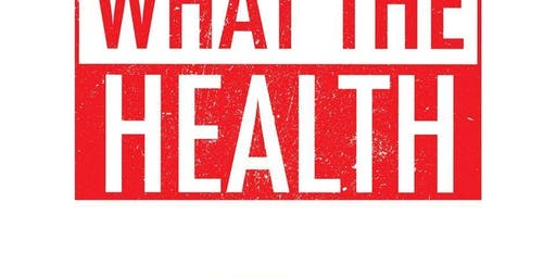 What The Health! documentary Community viewing