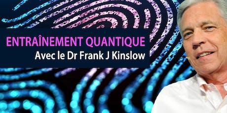 LE POUVOIR DE LA CONSCIENCE PURE Conférence avec le Dr Frank J Kinslow. billets