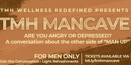 TMH MANCAVE Presents: Are You Angry or Depressed tickets