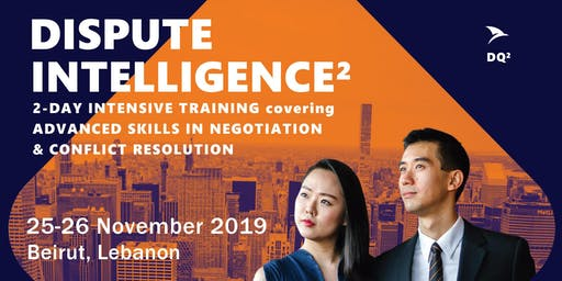 Advanced Negotiation & Conflict Resolution Skills: Beirut (25-26 November 2019) - Shortlist Only