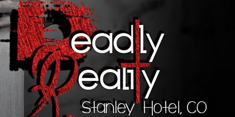 Deadly Reality at the Stanley Hotel, Nov 7th 2020 tickets