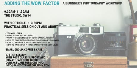 Adding the Wow factor: A beginners photography workshop tickets