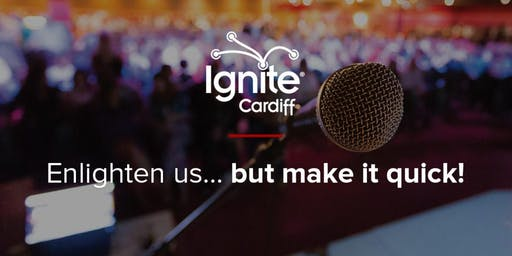 Ignite Cardiff #40