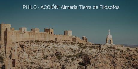 PHILO - ACCIÓN: ALMERÍA TIERRA DE FILÓSOFOS entradas