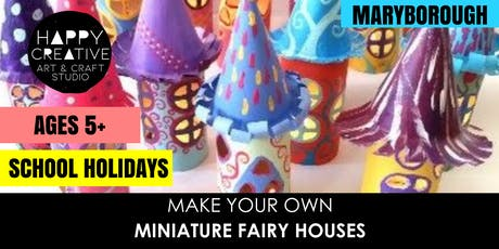 Miniature Fairy  Houses (Ages 5+) tickets