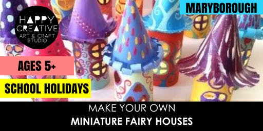 Miniature Fairy  Houses (Ages 5+)