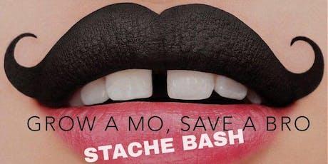 Grow A Mo, Save A Bro - STACHE BASH  tickets