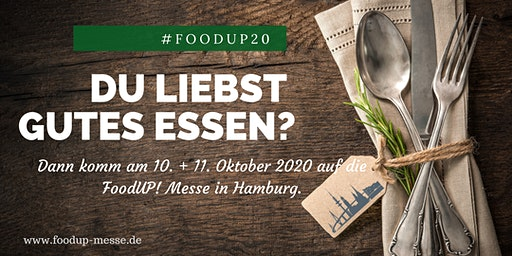 FoodUP. Messe 2020 in Hamburg - Iss. Einfach. Neu.  |  #foodup20