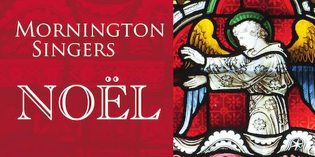 Noël - Mornington Singers Christmas Concert 2019 tickets