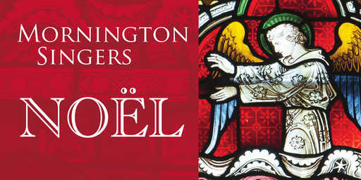 Noël - Mornington Singers Lunchtime Christmas Concert 2019