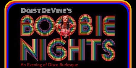 Daisy DeVine's Boobie Nights ~ An evening of Disco Burlesque tickets