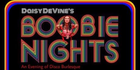 Daisy DeVine's Boobie Nights ~ An evening of Disco Burlesque billets