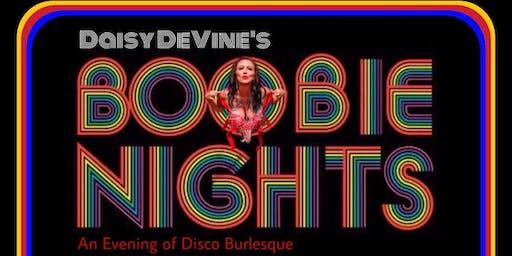 Daisy DeVine's Boobie Nights ~ An evening of Disco Burlesque