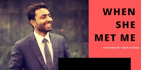 When She met me, Novel Launch Authored by Tarun Poddar tickets