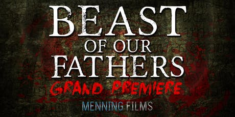 Grand Premiere of Beast of Our Fathers tickets
