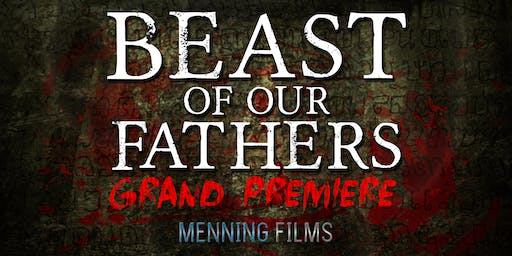 Grand Premiere of Beast of Our Fathers