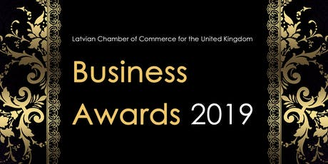 Business Awards 2019 - Latvian Chamber of Commerce for the United Kingdom tickets